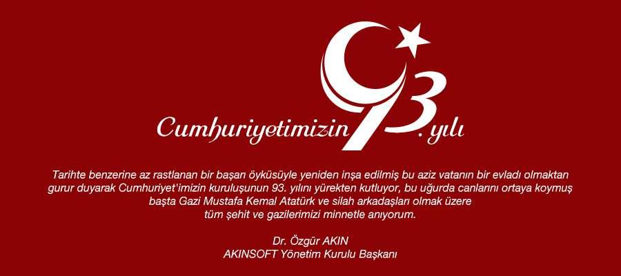 AKINSOFT Yönetim Kurulu Başkanı Dr Özgür AKINın 29 Ekim Cumhuriyet Bayramı Kutlama Mesajı