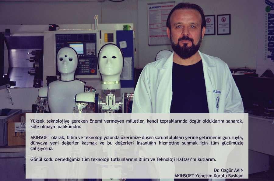 AKINSOFT Yönetim Kurulu Başkanı Dr Özgür AKINın Bilim ve Teknoloji Haftası Kutlama Mesajı