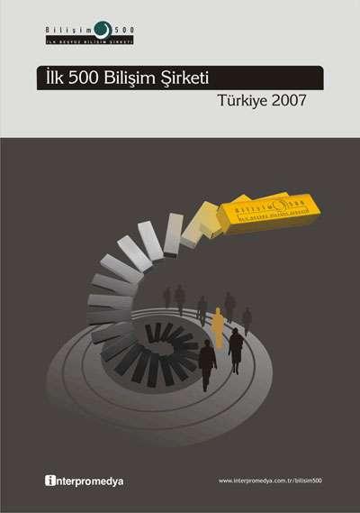 İlk 500 Bilişim Şirketi Türkiye 2007 Araştırması