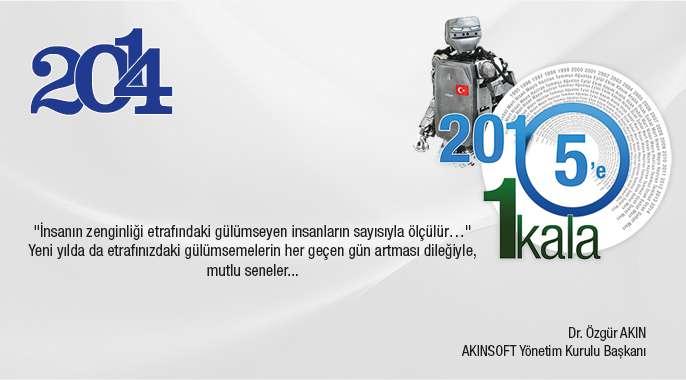 AKINSOFT Yönetim Kurulu Başkanı Dr Özgür AKIN ın Yeni Yıl Kutlama Mesajı